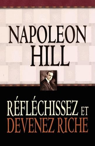 Réfléchissez et devenez riche Napoléon Hill